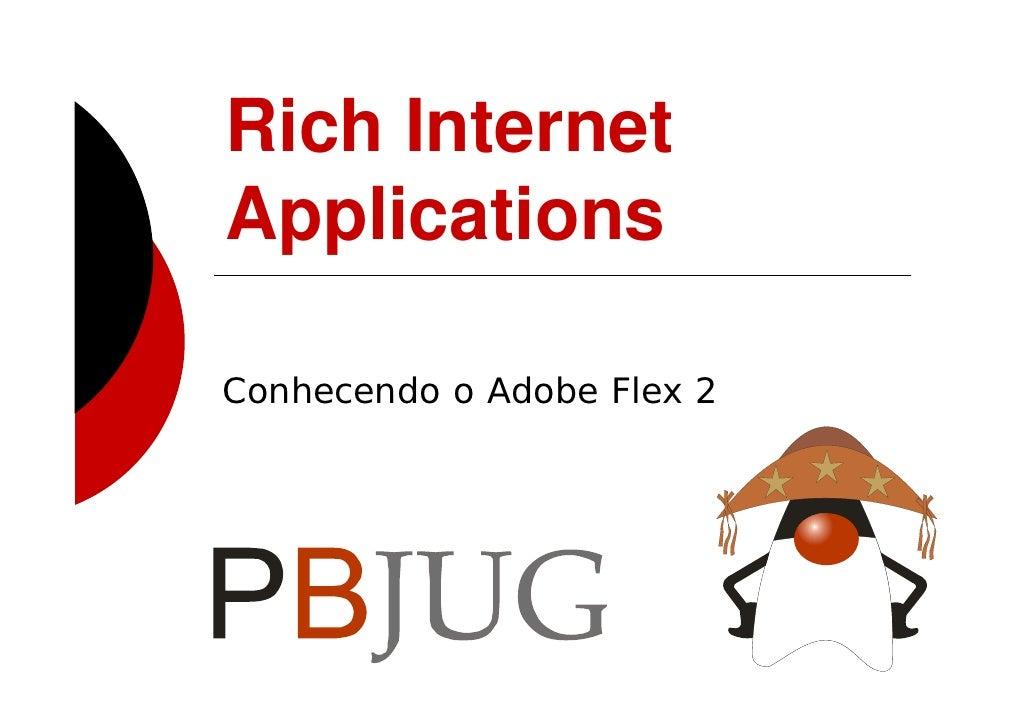 Rich Internet Applications  Conhecendo o Adobe Flex 2