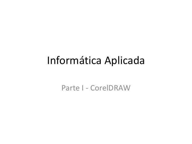 Informática Aplicada Parte I - CorelDRAW