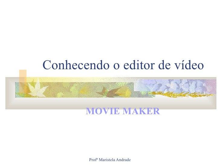 Conhecendo o editor de vídeo MOVIE MAKER