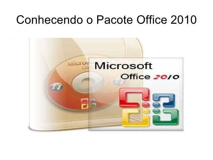 Conhecendo o Pacote Office 2010