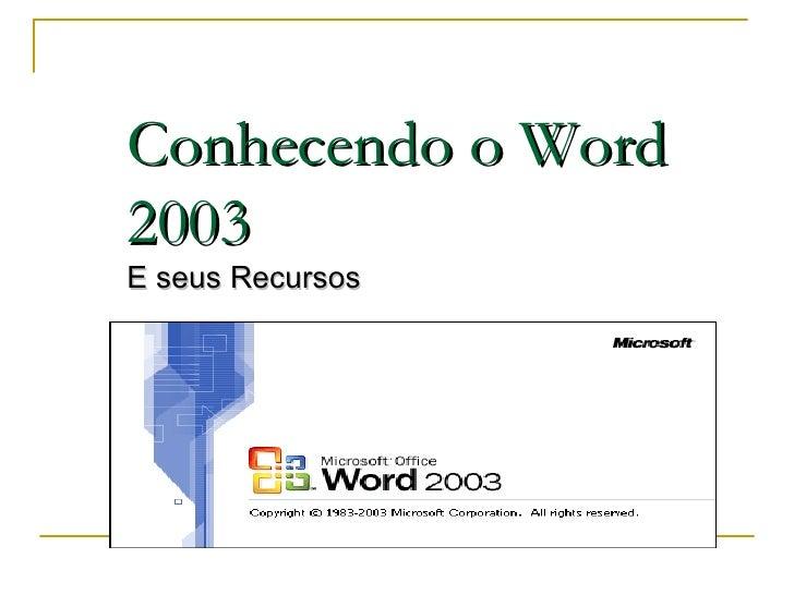 Conhecendo o Word 2003 E seus Recursos