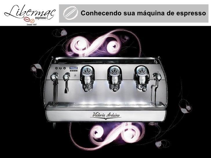 Conhecendo sua máquina de espresso