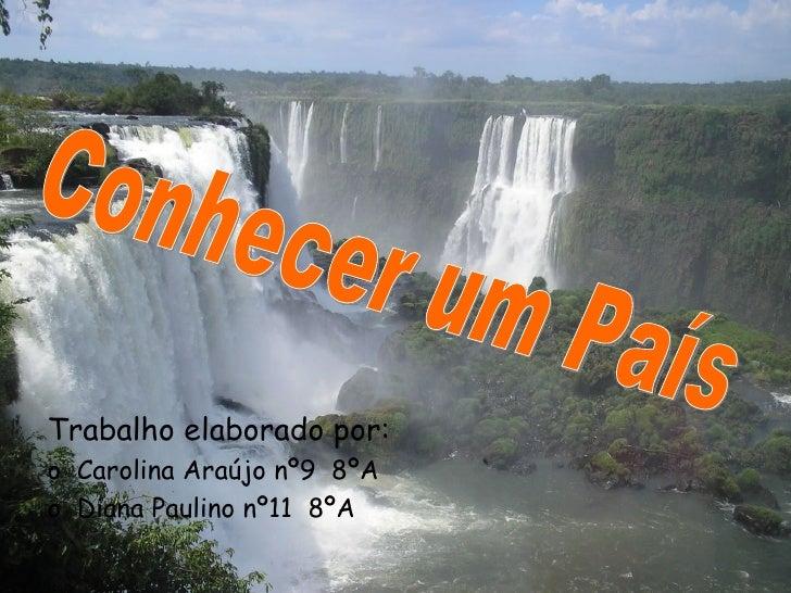 <ul><li>Trabalho elaborado por: </li></ul><ul><li>Carolina Araújo nº9  8ºA </li></ul><ul><li>Diana Paulino nº11  8ºA </li>...