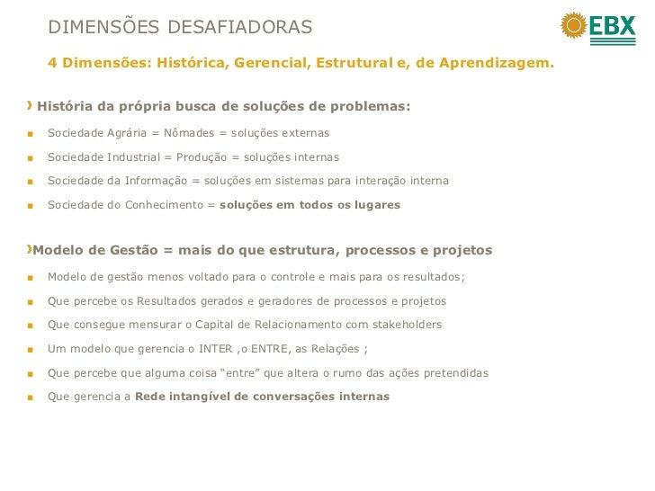 DIMENSÕES DESAFIADORAS     4 Dimensões: Histórica, Gerencial, Estrutural e, de Aprendizagem.    História da própria busca ...