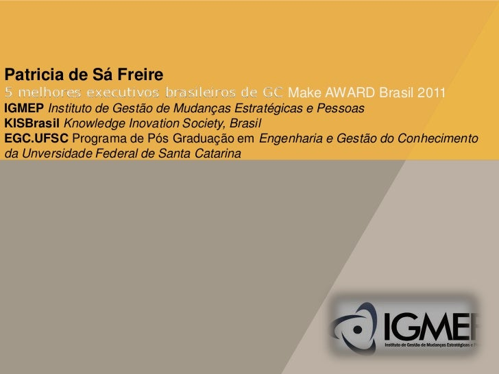 Patricia de Sá Freire5 melhores executivos brasileiros de GC Make AWARD Brasil 2011IGMEP Instituto de Gestão de Mudanças E...