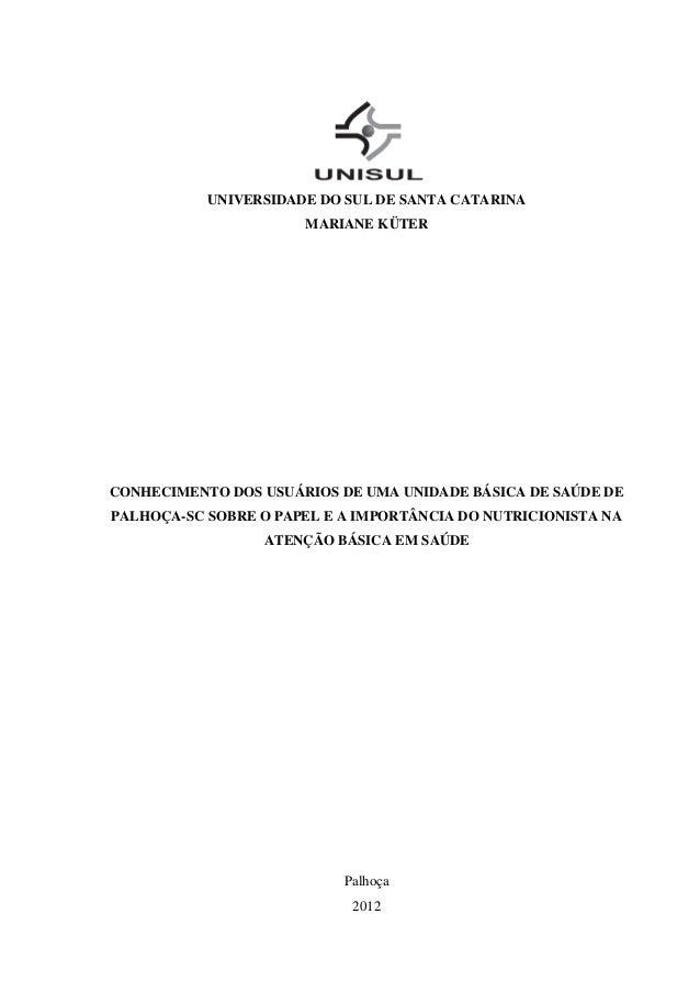 0           UNIVERSIDADE DO SUL DE SANTA CATARINA                      MARIANE KÜTERCONHECIMENTO DOS USUÁRIOS DE UMA UNIDA...