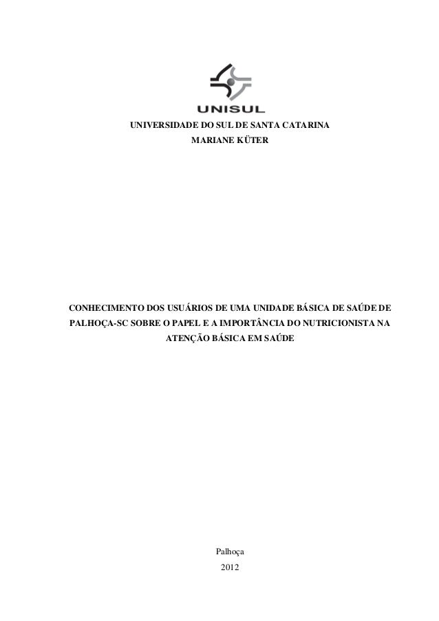 0UNIVERSIDADE DO SUL DE SANTA CATARINAMARIANE KÜTERCONHECIMENTO DOS USUÁRIOS DE UMA UNIDADE BÁSICA DE SAÚDE DEPALHOÇA-SC S...