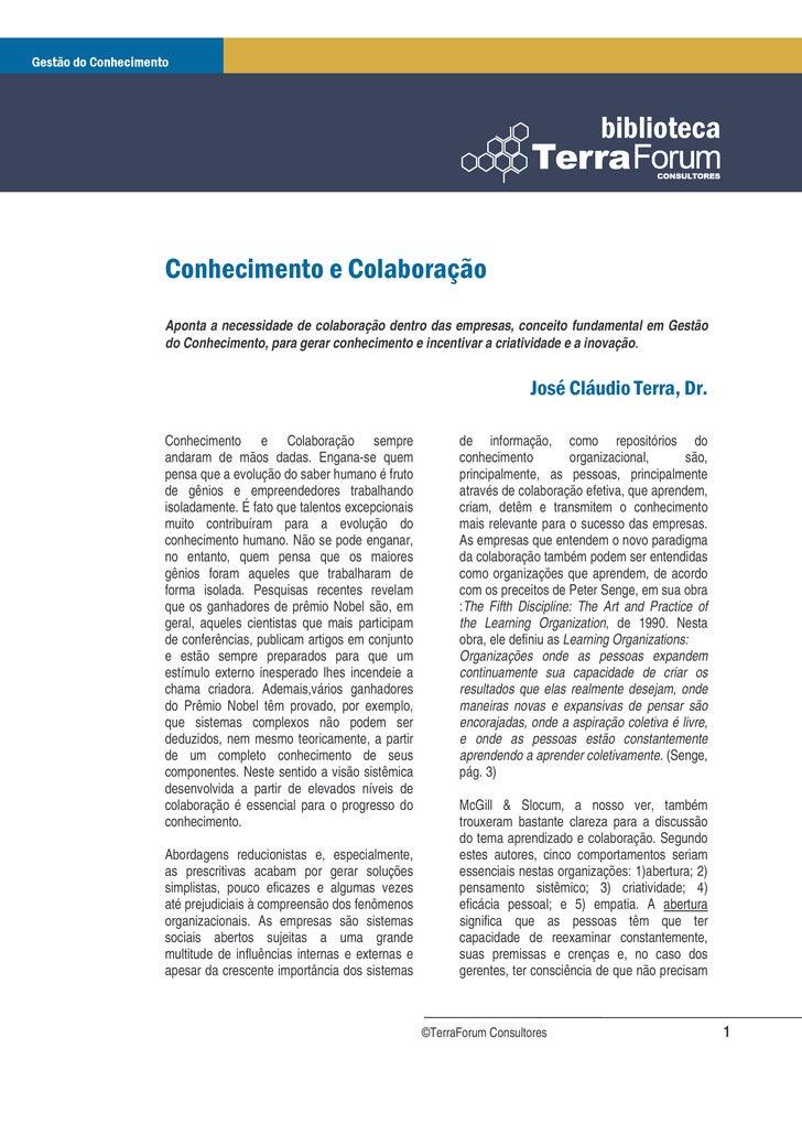 Aponta a necessidade de colaboração dentro das empresas, conceito fundamental em Gestão do Conhecimento, para gerar conhec...