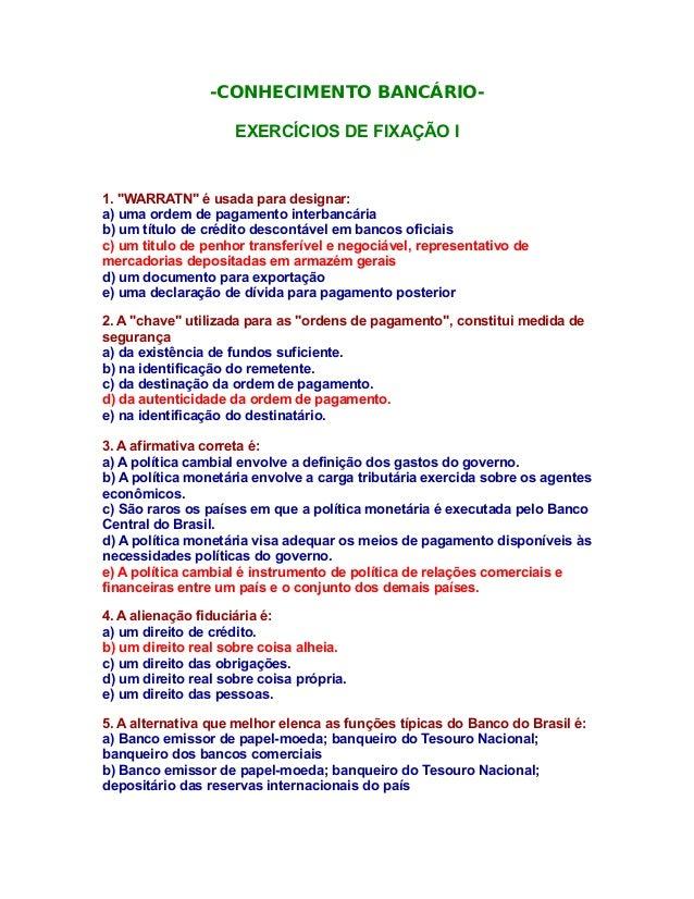"""-CONHECIMENTO BANCÁRIO- EXERCÍCIOS DE FIXAÇÃO I 1. """"WARRATN"""" é usada para designar: a) uma ordem de pagamento interbancári..."""
