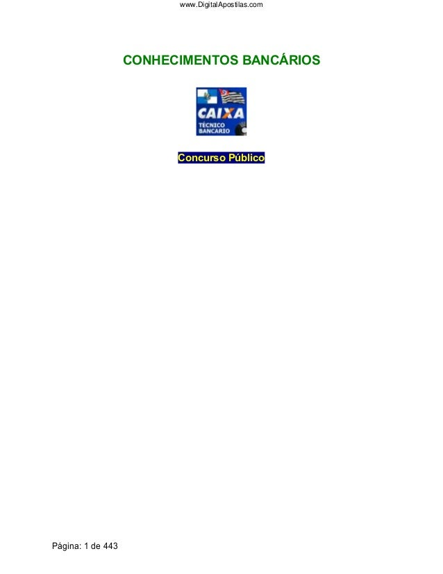 CONHECIMENTOS BANCÁRIOS Concurso Público Página: 1 de 443 www.DigitalApostilas.com