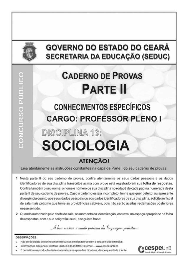 UnB/CESPE – SEDUC/CEDisciplina 13: Sociologia – 1 –CONHECIMENTOS ESPECÍFICOSQUESTÃO 21Segundo Carlos Benedito Martins, A S...