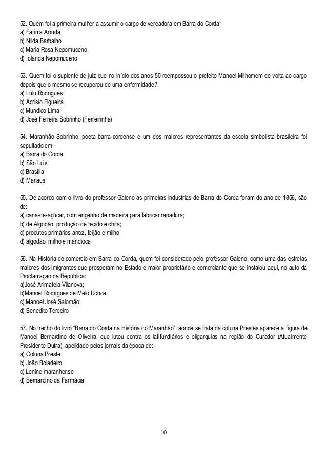 10 52. Quem foi a primeira mulher a assumir o cargo de vereadora em Barra do Corda: a) Fatima Arruda b) Nilda Barbalho c) ...