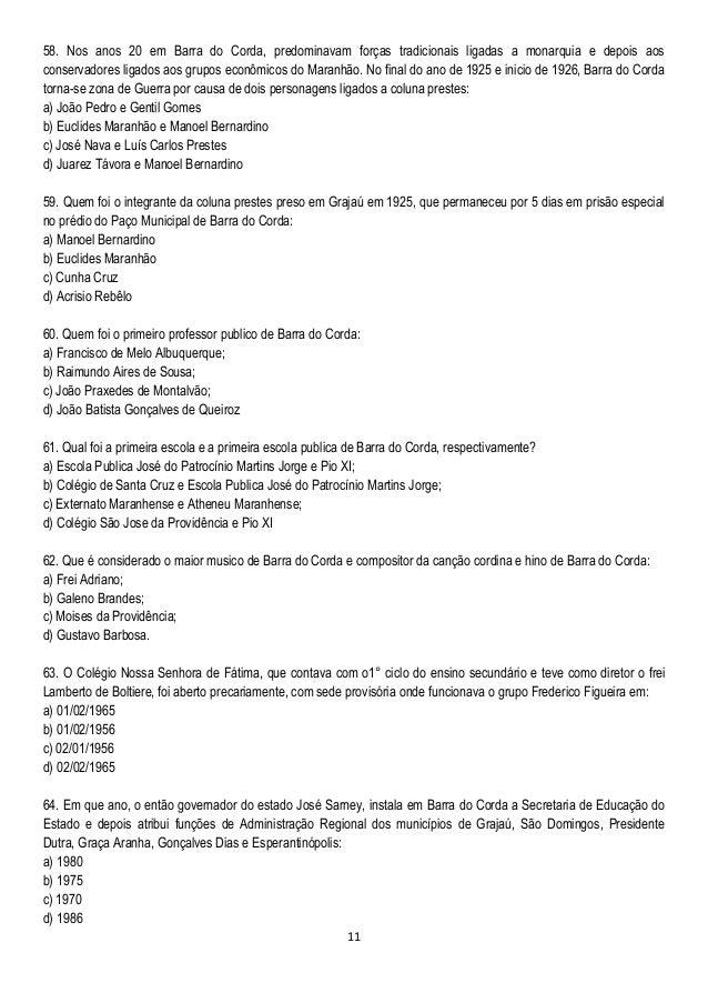 11 58. Nos anos 20 em Barra do Corda, predominavam forças tradicionais ligadas a monarquia e depois aos conservadores liga...