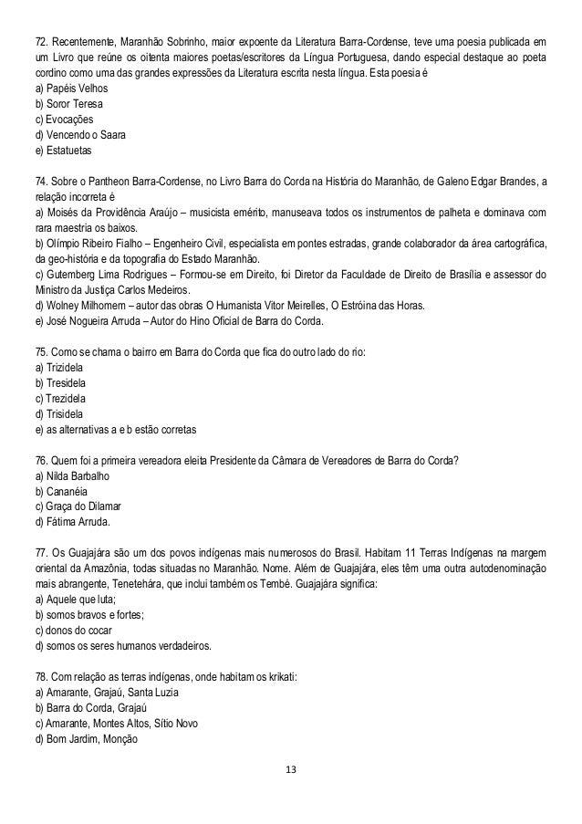 13 72. Recentemente, Maranhão Sobrinho, maior expoente da Literatura Barra-Cordense, teve uma poesia publicada em um Livro...