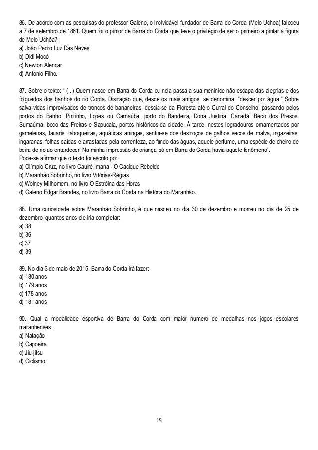 15 86. De acordo com as pesquisas do professor Galeno, o inolvidável fundador de Barra do Corda (Melo Uchoa) faleceu a 7 d...