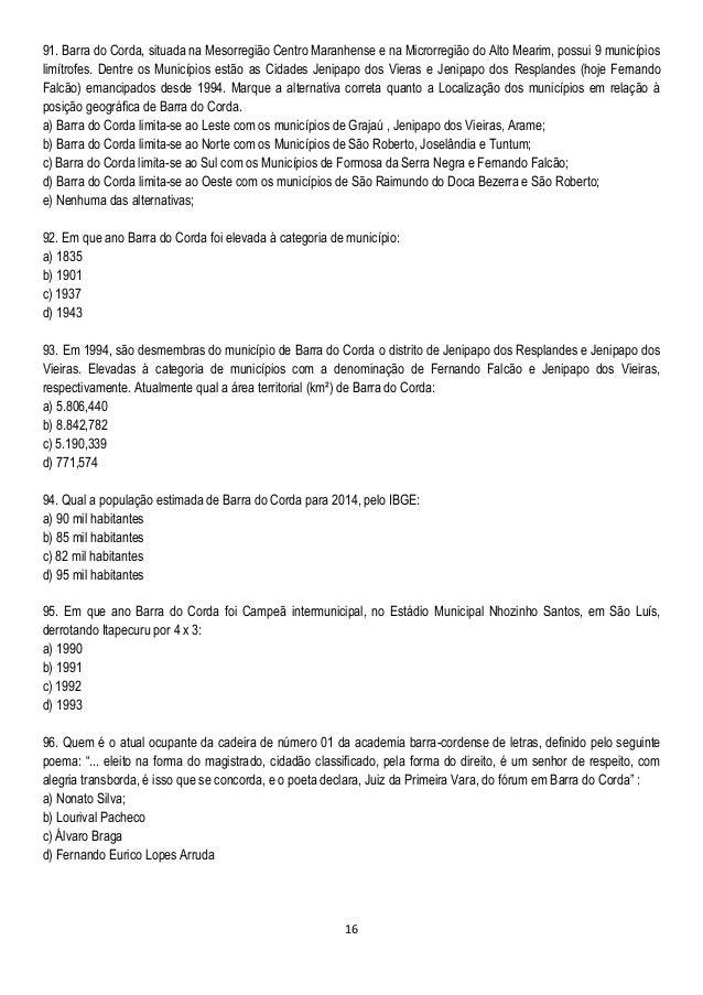 16 91. Barra do Corda, situada na Mesorregião Centro Maranhense e na Microrregião do Alto Mearim, possui 9 municípios limí...