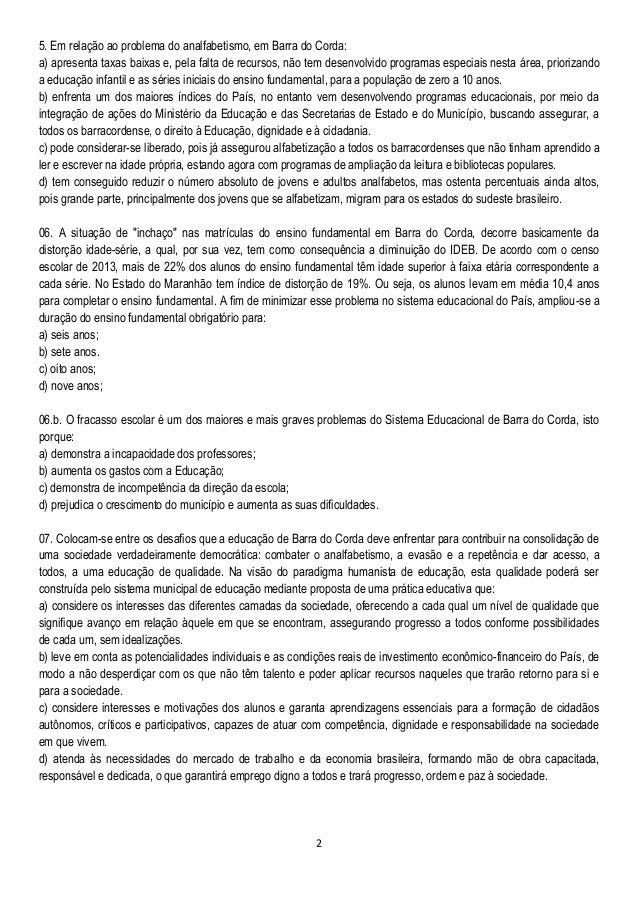 2 5. Em relação ao problema do analfabetismo, em Barra do Corda: a) apresenta taxas baixas e, pela falta de recursos, não ...