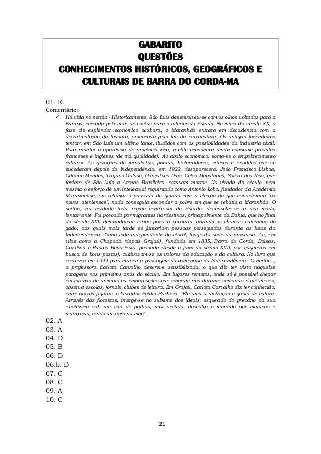21 GABARITO QUESTÕES CONHECIMENTOS HISTÓRICOS, GEOGRÁFICOS E CULTURAIS DE BARRA DO CORDA-MA 01. E Comentário:  Há vida no...