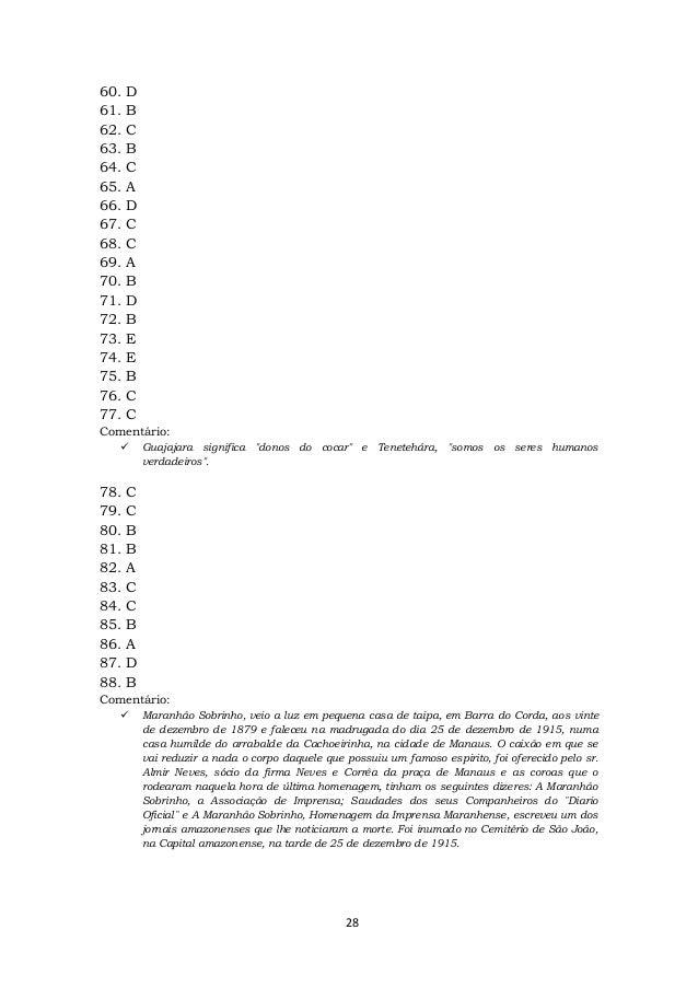 28 60. D 61. B 62. C 63. B 64. C 65. A 66. D 67. C 68. C 69. A 70. B 71. D 72. B 73. E 74. E 75. B 76. C 77. C Comentário:...