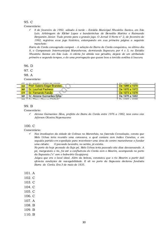 30 95. C Comentário:  8 de fevereiro de 1992, sábado à tarde – Estádio Municipal Nhozinho Santos, em São Luís. Arbitragem...