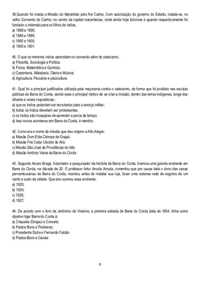 8 39.Quando foi criada a Missão do Maranhão pelo frei Carlos. Com autorização do governo do Estado, instala-se, no velho C...