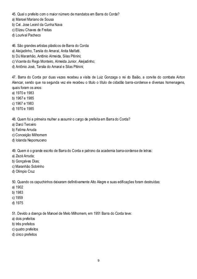 9 45. Qual o prefeito com o maior número de mandatos em Barra do Corda? a) Manoel Mariano de Sousa b) Cel. Jose Leonil da ...