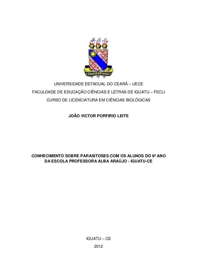 0 UNIVERSIDADE ESTADUAL DO CEARÁ – UECE FACULDADE DE EDUCAÇÃO CIÊNCIAS E LETRAS DE IGUATU – FECLI CURSO DE LICENCIATURA EM...