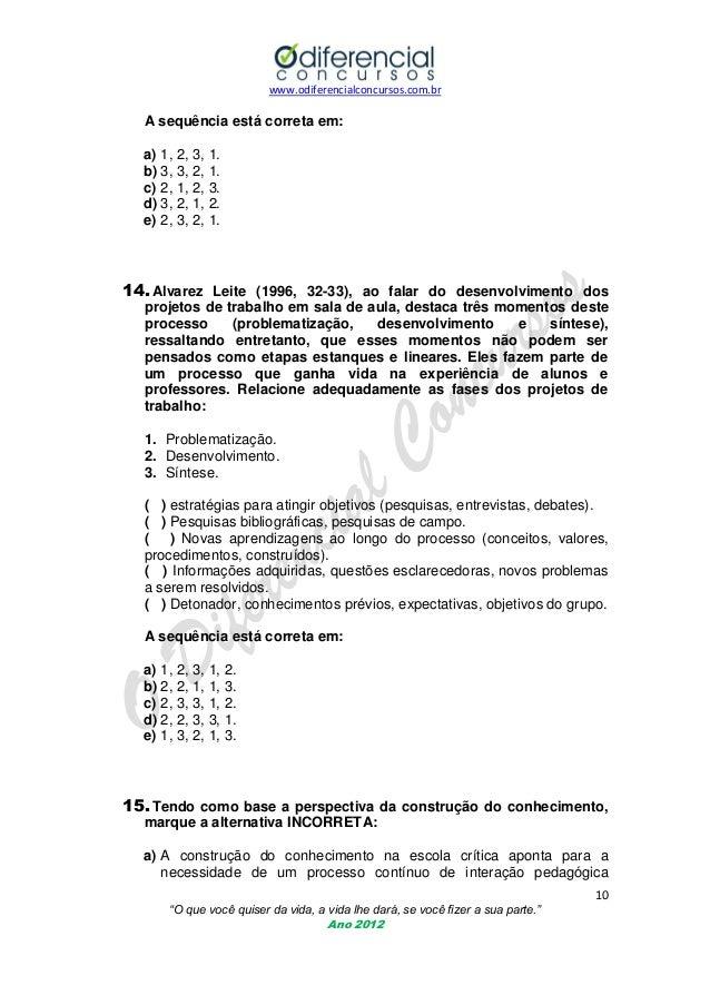 www.odiferencialconcursos.com.br  A sequência está correta em: a) 1, 2, 3, 1. b) 3, 3, 2, 1. c) 2, 1, 2, 3. d) 3, 2, 1, 2....