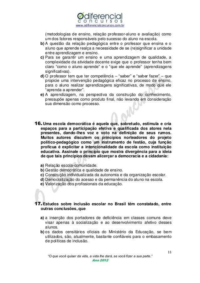 www.odiferencialconcursos.com.br  (metodologias de ensino, relação professor-aluno e avaliação) como um dos fatores respon...
