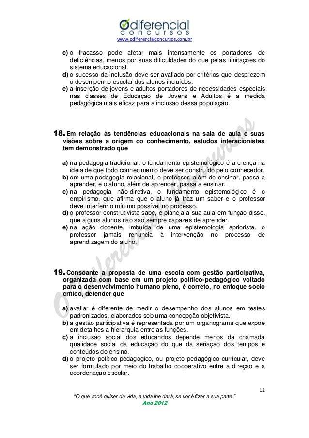www.odiferencialconcursos.com.br  c) o fracasso pode afetar mais intensamente os portadores de deficiências, menos por sua...