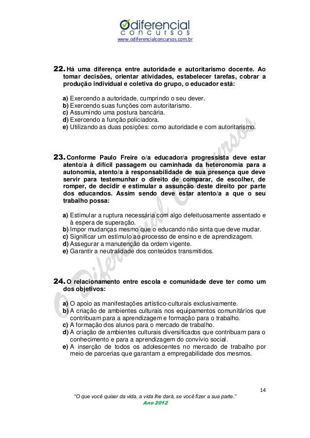 www.odiferencialconcursos.com.br  22. Há uma diferença entre autoridade e autoritarismo docente. Ao tomar decisões, orient...