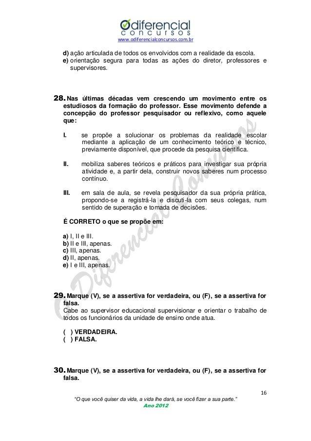 www.odiferencialconcursos.com.br  d) ação articulada de todos os envolvidos com a realidade da escola. e) orientação segur...
