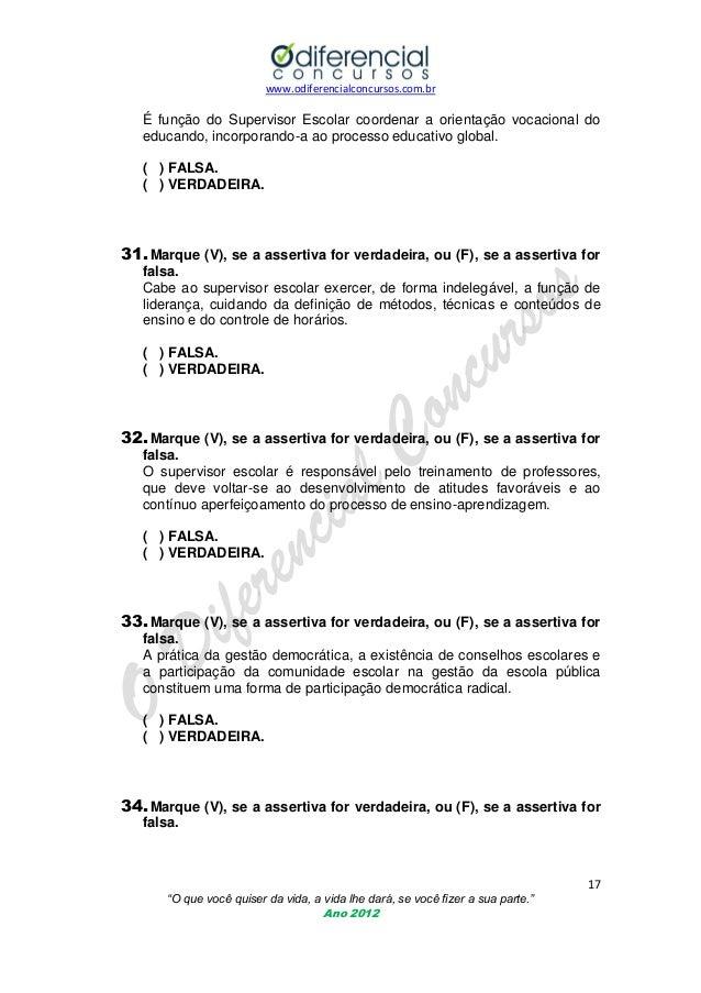 www.odiferencialconcursos.com.br  É função do Supervisor Escolar coordenar a orientação vocacional do educando, incorporan...