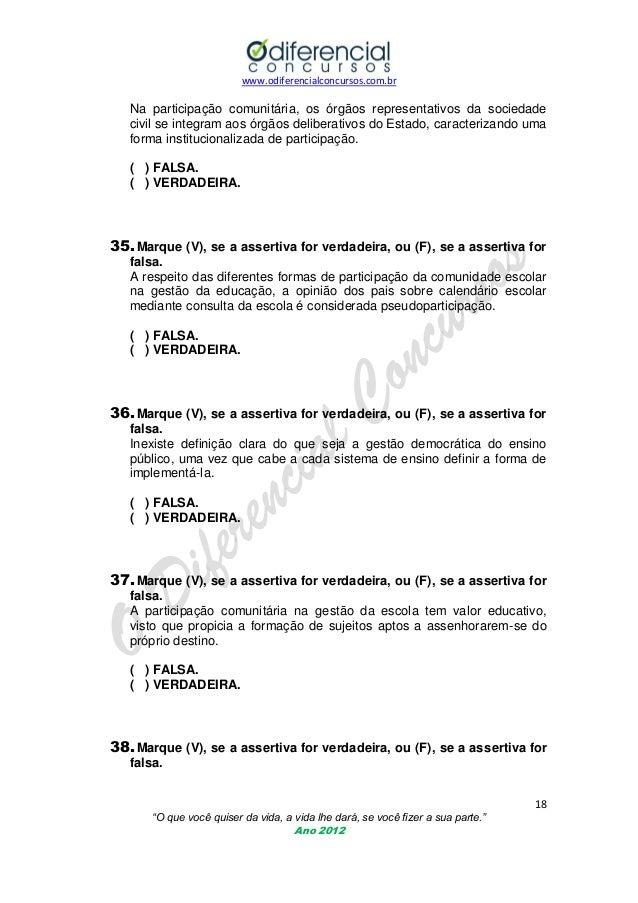 www.odiferencialconcursos.com.br  Na participação comunitária, os órgãos representativos da sociedade civil se integram ao...