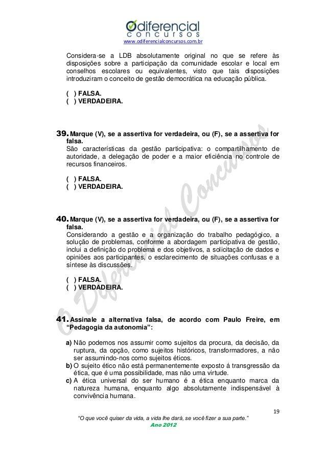 www.odiferencialconcursos.com.br  Considera-se a LDB absolutamente original no que se refere às disposições sobre a partic...