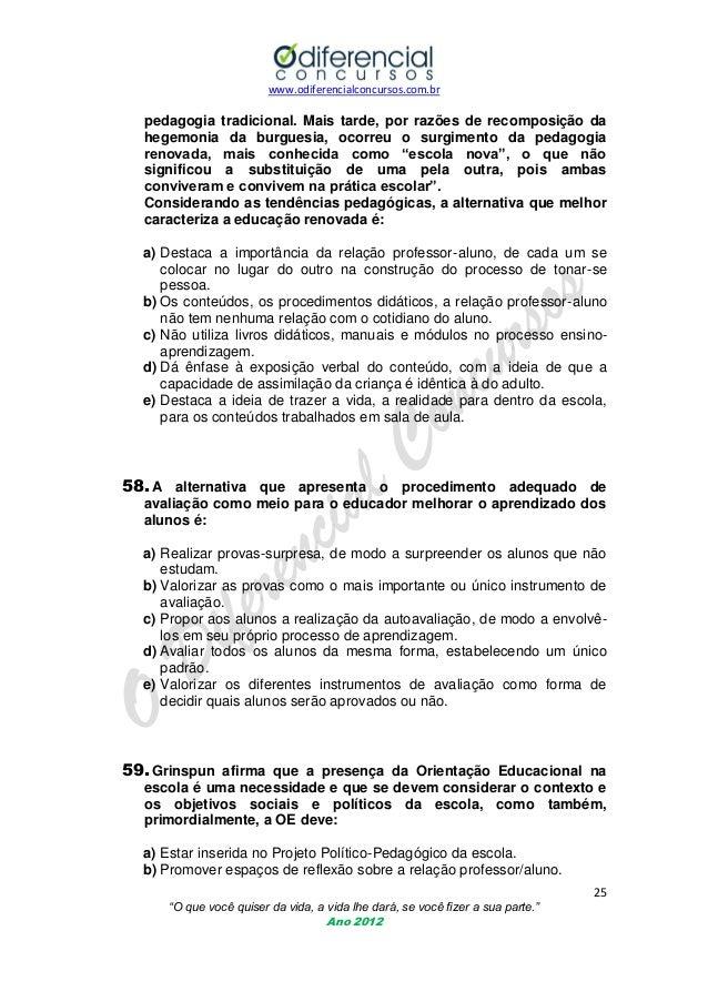 www.odiferencialconcursos.com.br  pedagogia tradicional. Mais tarde, por razões de recomposição da hegemonia da burguesia,...