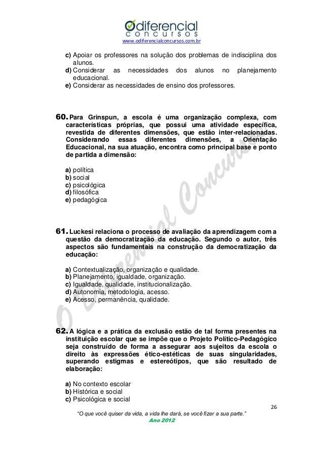 www.odiferencialconcursos.com.br  c) Apoiar os professores na solução dos problemas de indisciplina dos alunos. d) Conside...