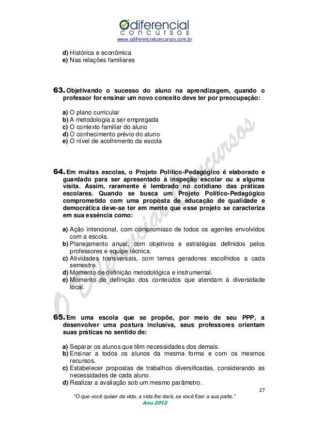 www.odiferencialconcursos.com.br  d) Histórica e econômica e) Nas relações familiares  63. Objetivando o sucesso do aluno ...