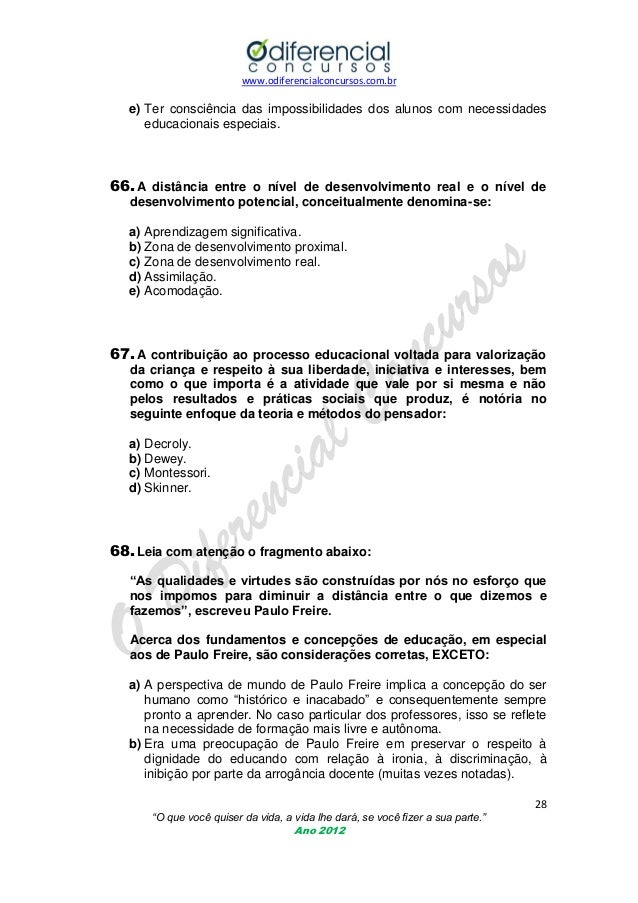 www.odiferencialconcursos.com.br  e) Ter consciência das impossibilidades dos alunos com necessidades educacionais especia...