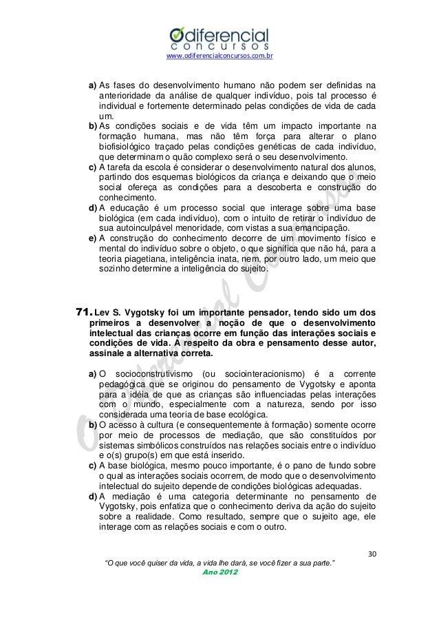 www.odiferencialconcursos.com.br  a) As fases do desenvolvimento humano não podem ser definidas na anterioridade da anális...
