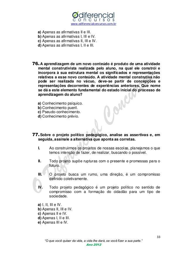 www.odiferencialconcursos.com.br  a) Apenas as afirmativas II e III. b) Apenas as afirmativas I, III e IV. c) Apenas as af...