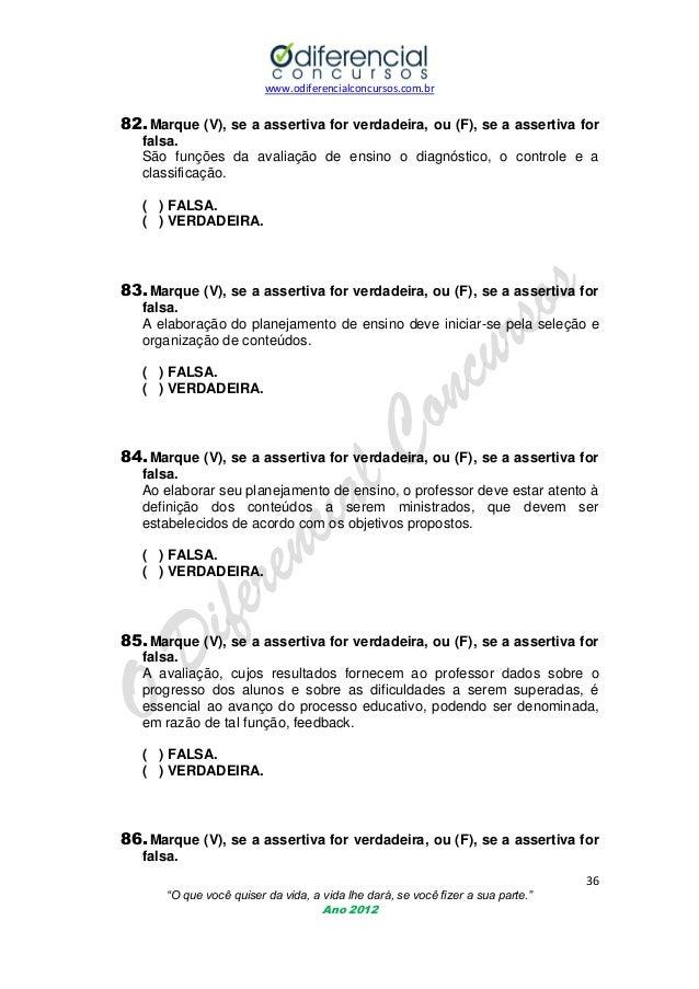 www.odiferencialconcursos.com.br  82. Marque (V), se a assertiva for verdadeira, ou (F), se a assertiva for falsa. São fun...