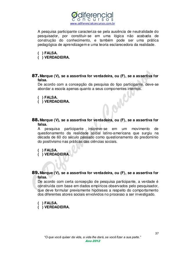 www.odiferencialconcursos.com.br  A pesquisa participante caracteriza-se pela ausência de neutralidade do pesquisador, por...