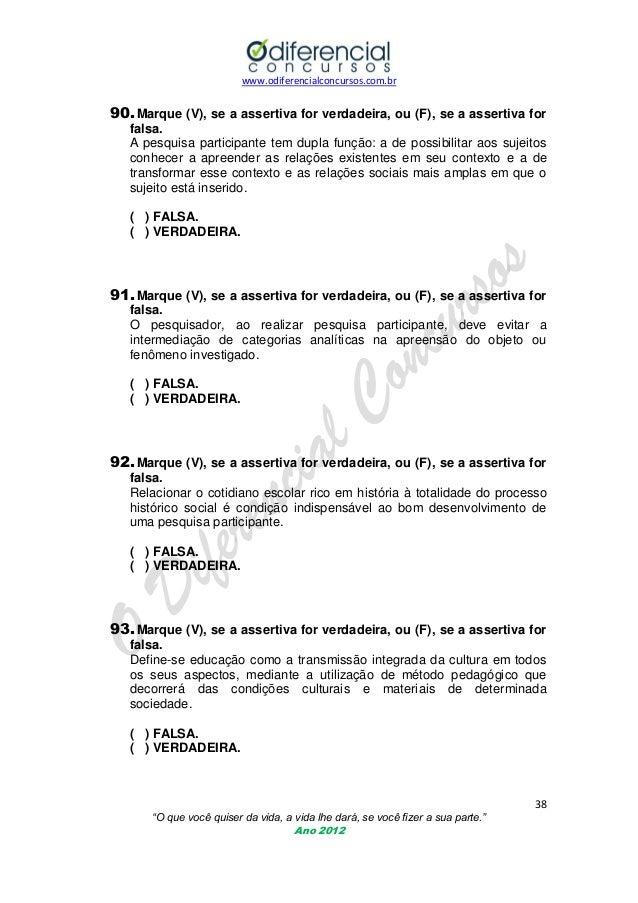 www.odiferencialconcursos.com.br  90. Marque (V), se a assertiva for verdadeira, ou (F), se a assertiva for falsa. A pesqu...