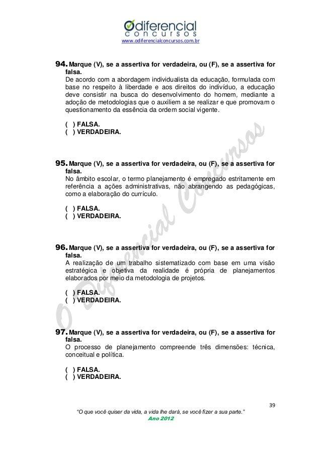 www.odiferencialconcursos.com.br  94. Marque (V), se a assertiva for verdadeira, ou (F), se a assertiva for falsa. De acor...