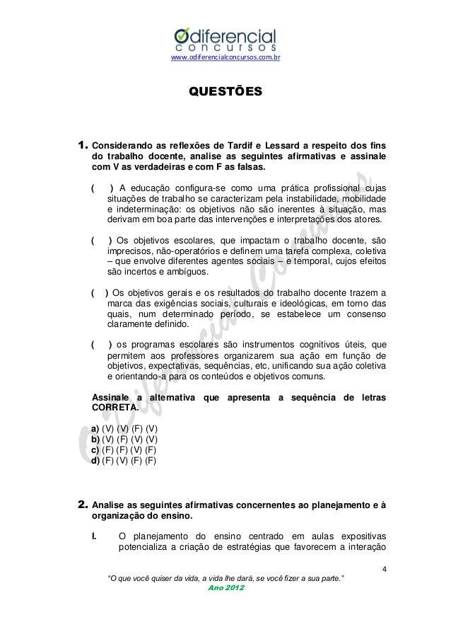 www.odiferencialconcursos.com.br  QUESTÕES  1. Considerando as reflexões de Tardif e Lessard a respeito dos fins do trabal...