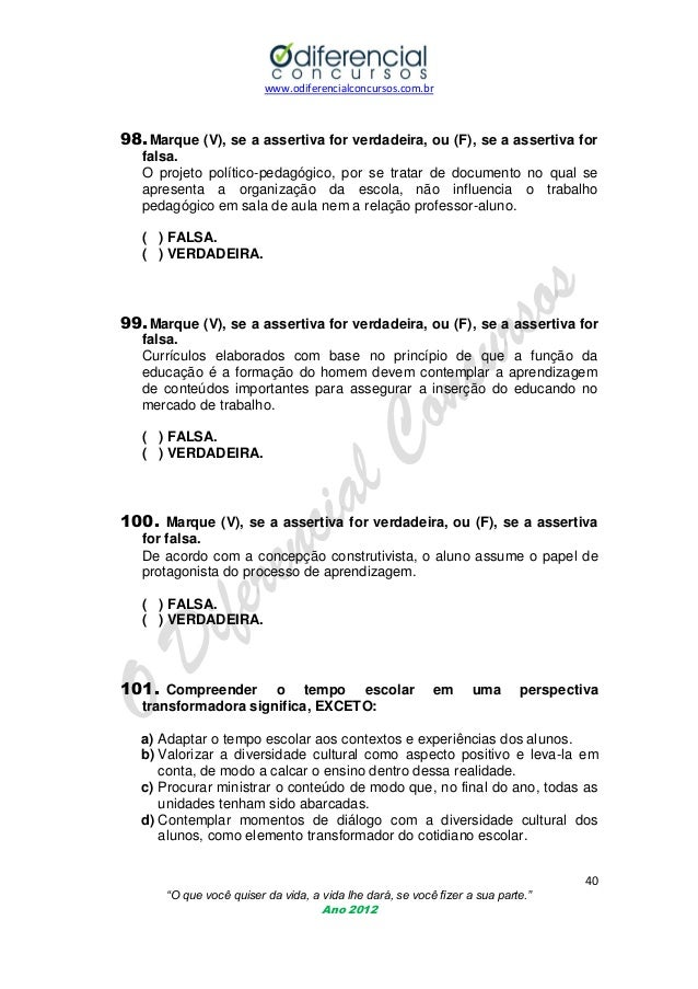 www.odiferencialconcursos.com.br  98. Marque (V), se a assertiva for verdadeira, ou (F), se a assertiva for falsa. O proje...