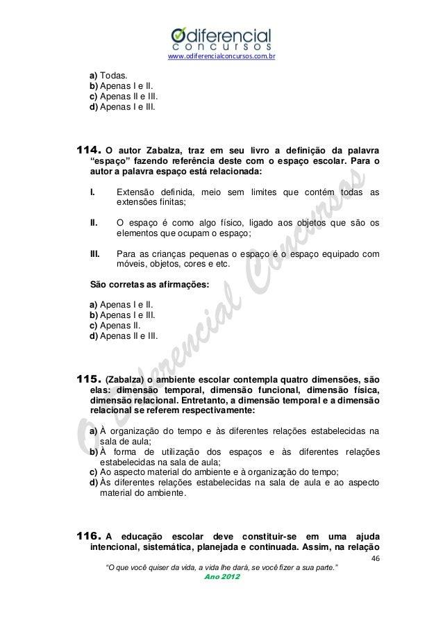 www.odiferencialconcursos.com.br  a) Todas. b) Apenas I e II. c) Apenas II e III. d) Apenas I e III.  114. O autor Zabalza...