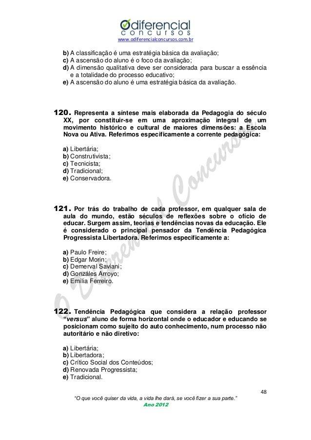 www.odiferencialconcursos.com.br  b) A classificação é uma estratégia básica da avaliação; c) A ascensão do aluno é o foco...