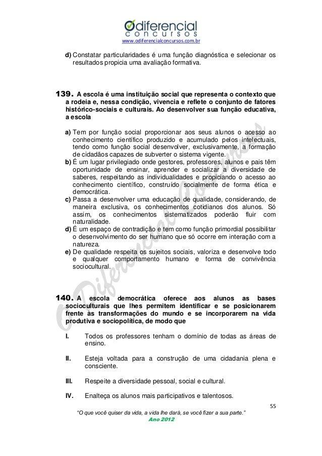 www.odiferencialconcursos.com.br  d) Constatar particularidades é uma função diagnóstica e selecionar os resultados propic...